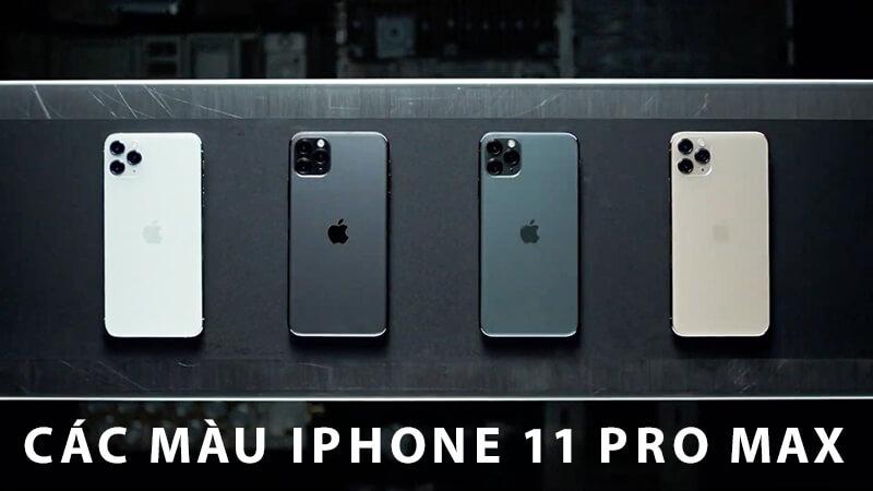 iphone 11 pro max có mấy màu